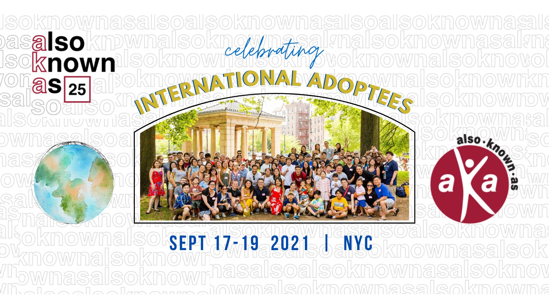 Also-Known-As 25th Anniversary Weekend: Celebrating the Global Adoptee Community | September 17 – 19th, 2021